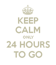 keep-calm-only-24-hours-to-go-11